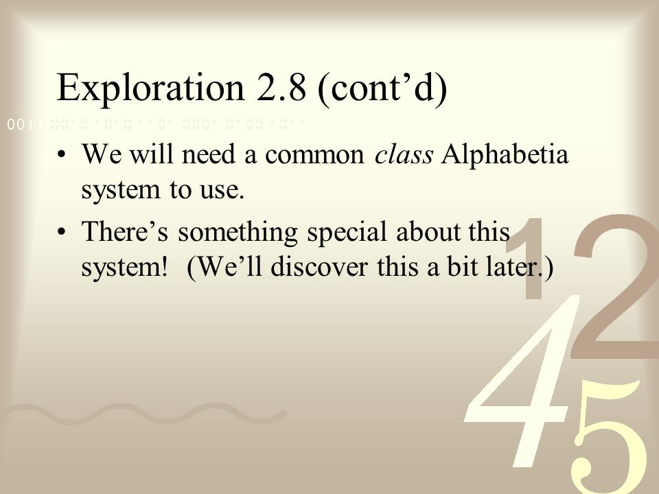 Exploration 2.8 (cont'd) We will need a common class Alphabetia system to use.