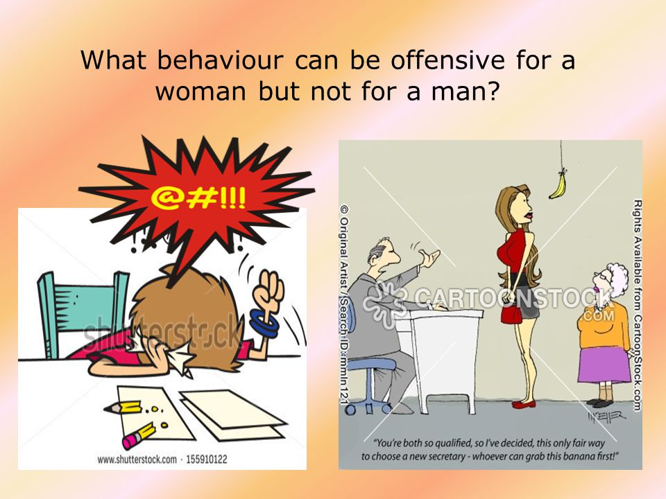 What behaviour can be offensive for a woman but not for a man