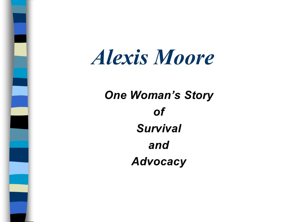 Alexis Moore One Woman's Story of Survival and Advocacy