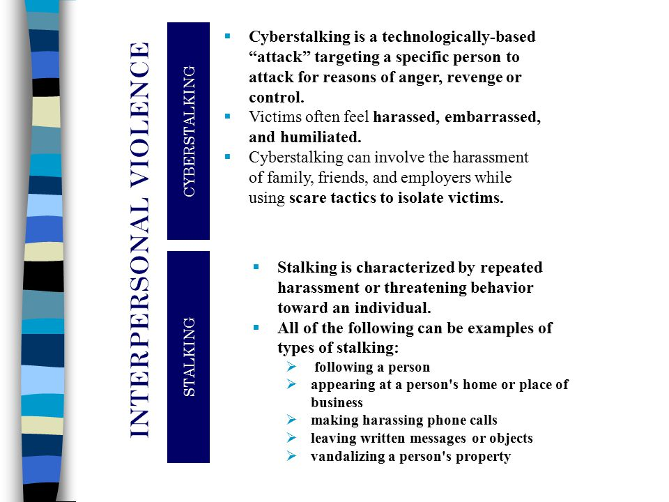 CYBERSTALKING STALKING  Cyberstalking is a technologically-based attack targeting a specific person to attack for reasons of anger, revenge or control.
