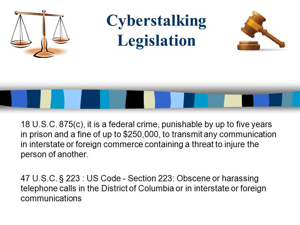 Cyberstalking Legislation 18 U.S.C.