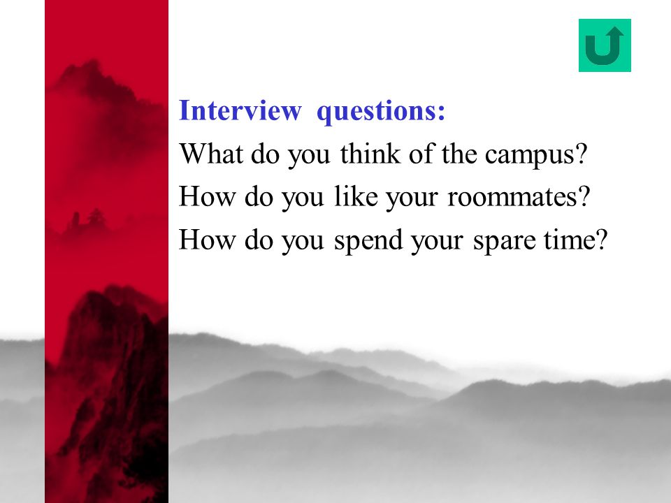Interview questions: What do you think of the campus.