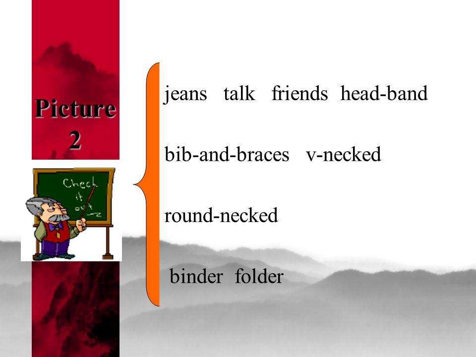 Picture 2 jeans talk friends head-band bib-and-braces v-necked round-necked binder folder