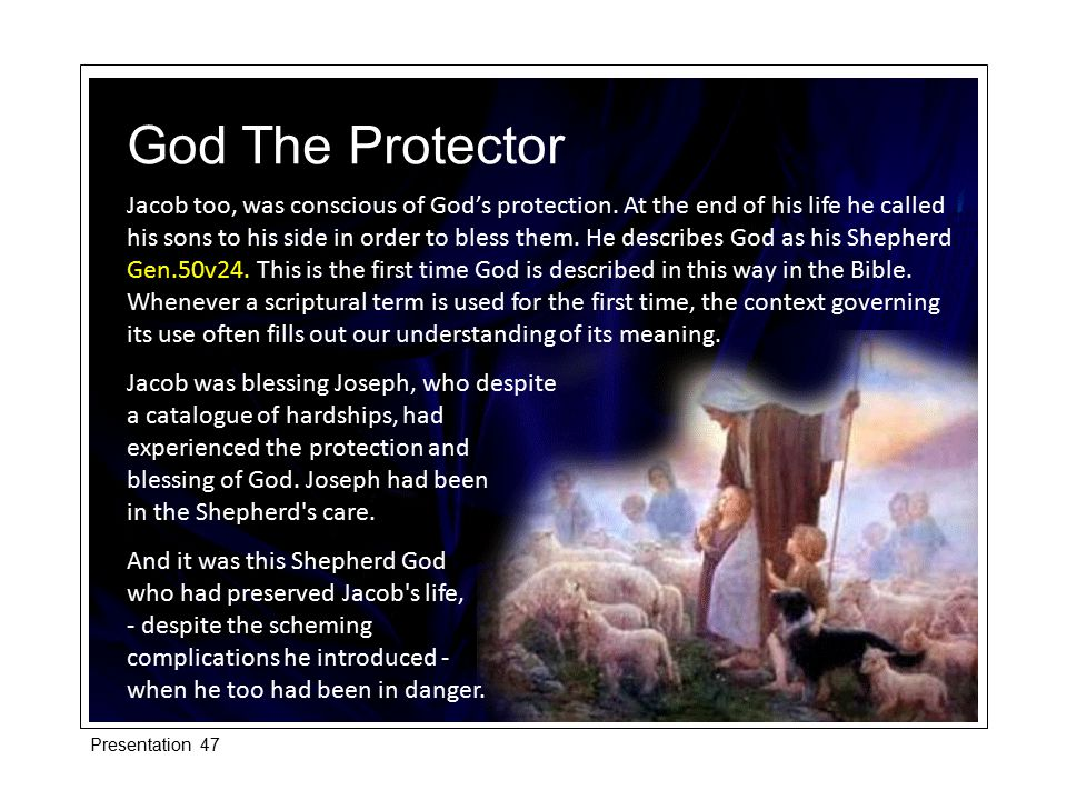Jacob too, was conscious of God's protection.