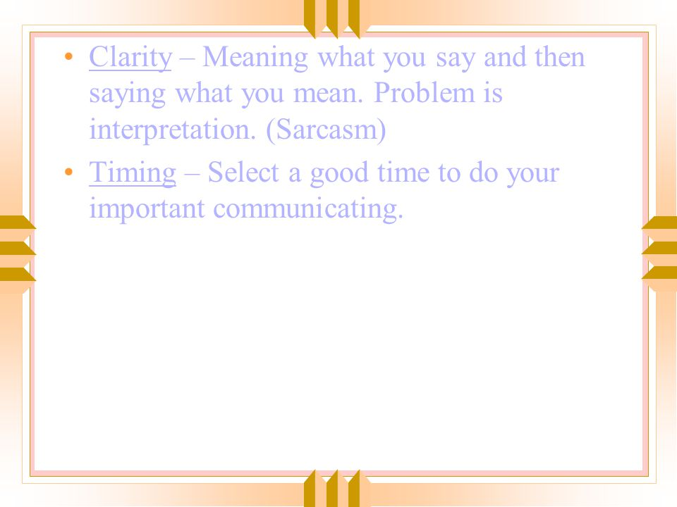 """""""I"""" Messages – State the feelings and thoughts you are having at the time of communication. Lets others know how you feel without making people defens"""