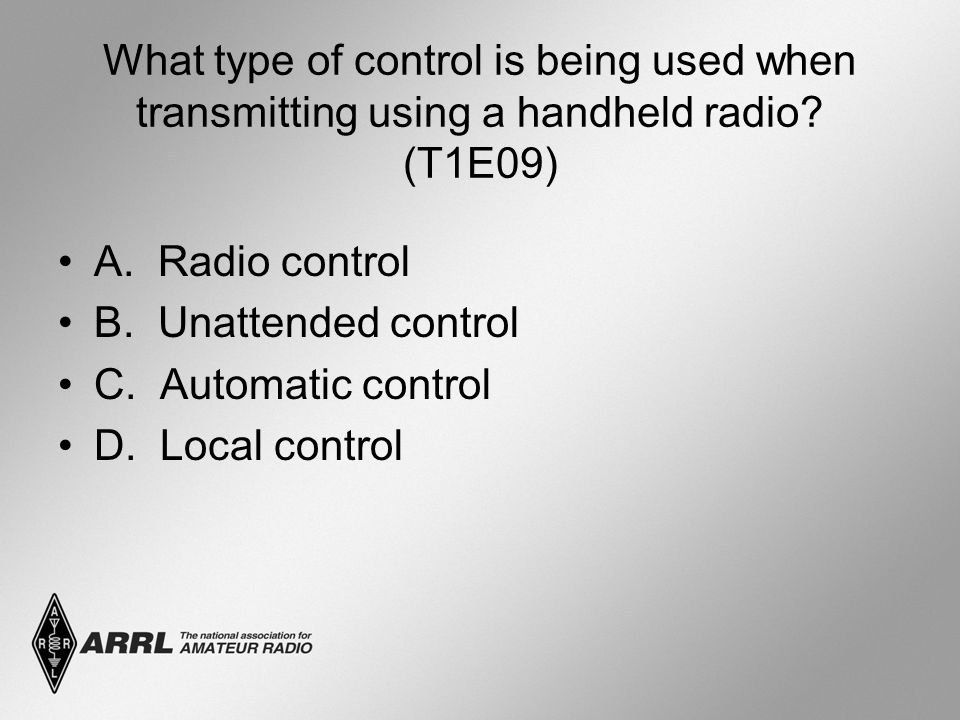 What type of control is being used when transmitting using a handheld radio.