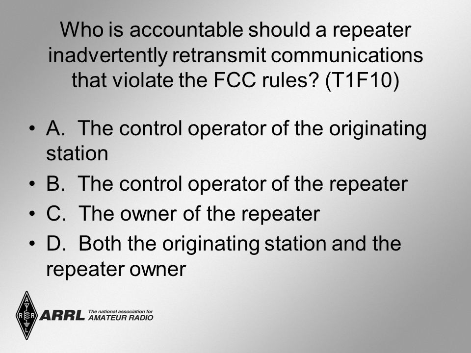 Who is accountable should a repeater inadvertently retransmit communications that violate the FCC rules.