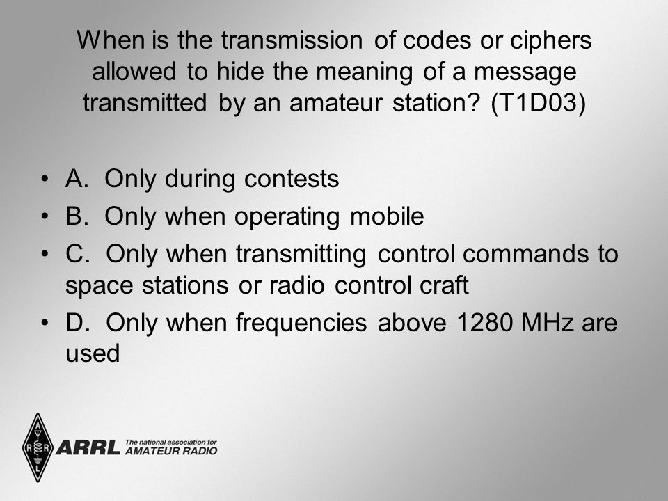 When is the transmission of codes or ciphers allowed to hide the meaning of a message transmitted by an amateur station.