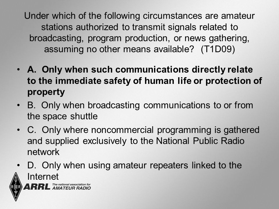 Under which of the following circumstances are amateur stations authorized to transmit signals related to broadcasting, program production, or news gathering, assuming no other means available.