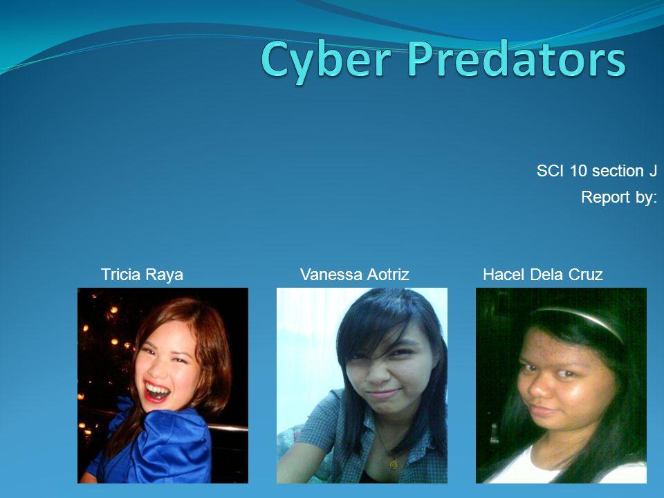 Tricia RayaVanessa AotrizHacel Dela Cruz SCI 10 section J Report by: