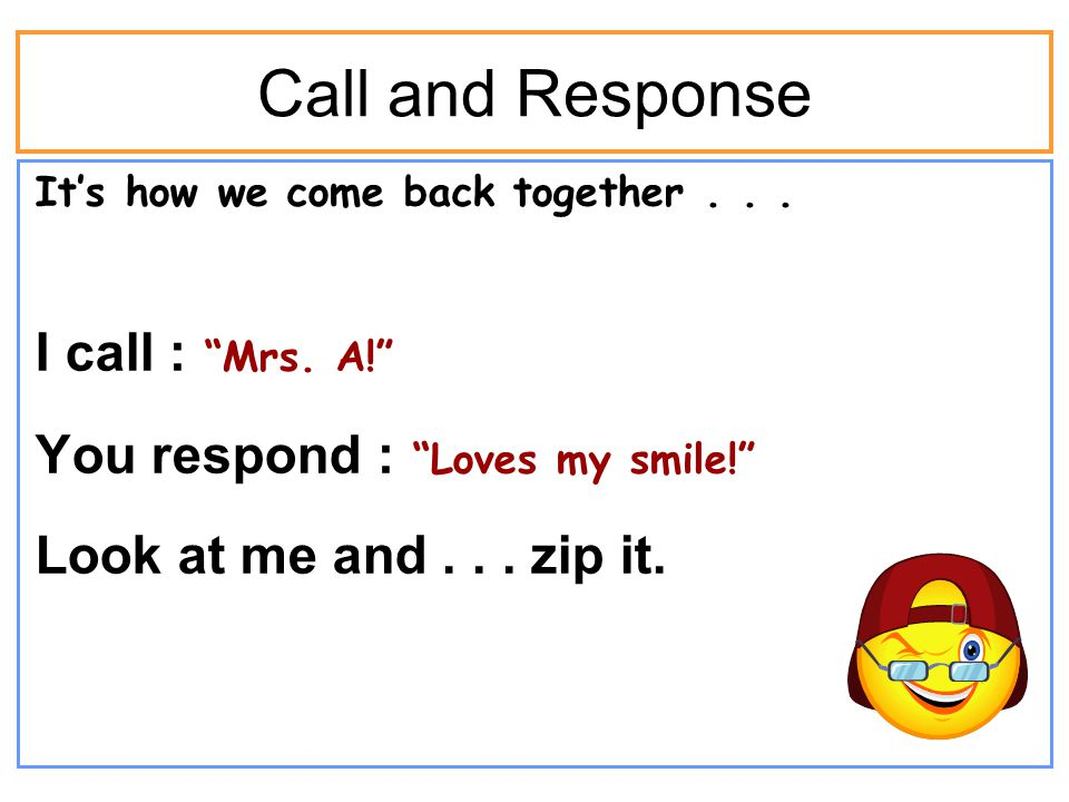 Call and Response It's how we come back together...