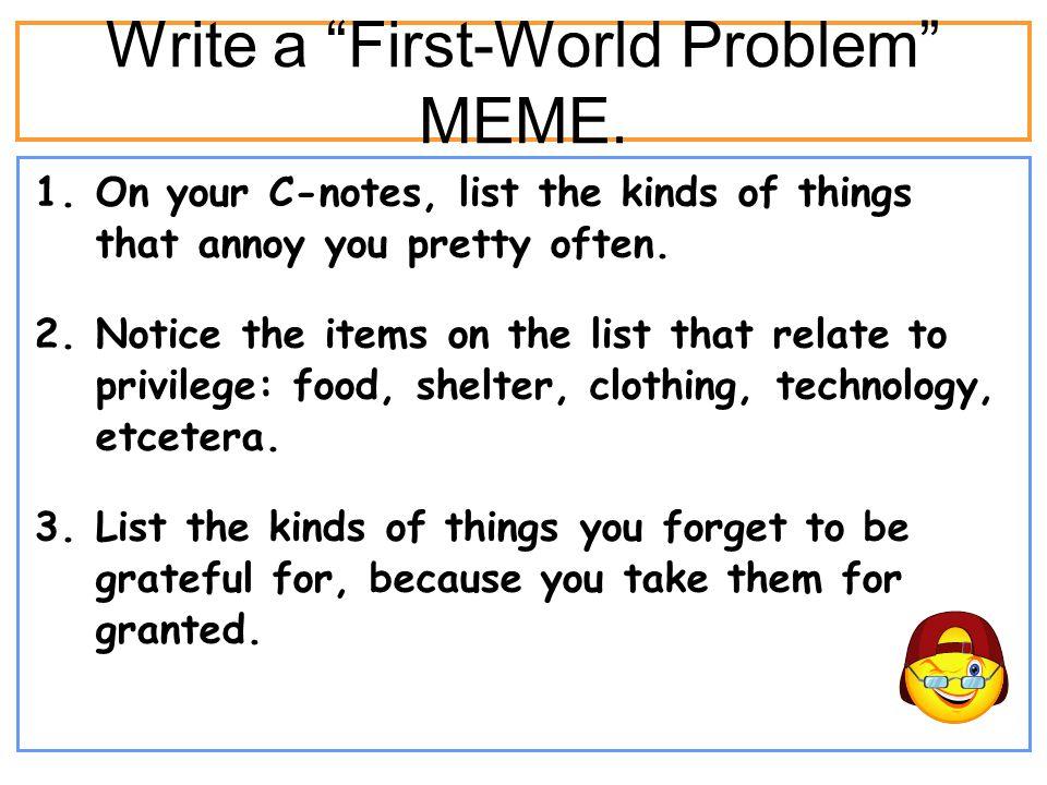 Write a First-World Problem MEME.