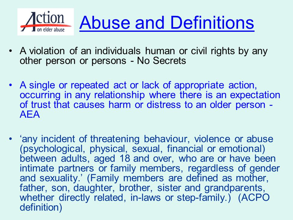Abuse and Crime Hitting, slapping, pushing, kicking Common assault s.39 Criminal Justice Act 1988; actual bodily harm s.47 Offences Against the Person Act 1861; grievous bodily harm/with intent s.20 and 18, OAPA 1861 Misuse of medication to manage behaviour Assault; false imprisonment; applies stupefying/overpowering drugs/matter or thing with intent to commit indictable offence s.22 OAPA; poisoning with intent to injure, aggrieve or annoy, s23/24 OAPA; unlawfully administering medication s.58 Medicines Act 1968; injuriously affecting the composition of medicinal products, s63 Medicines Act 1968; failure to comply with conditions/contravention of regulations s.24, 25 Care Standards Act 2000