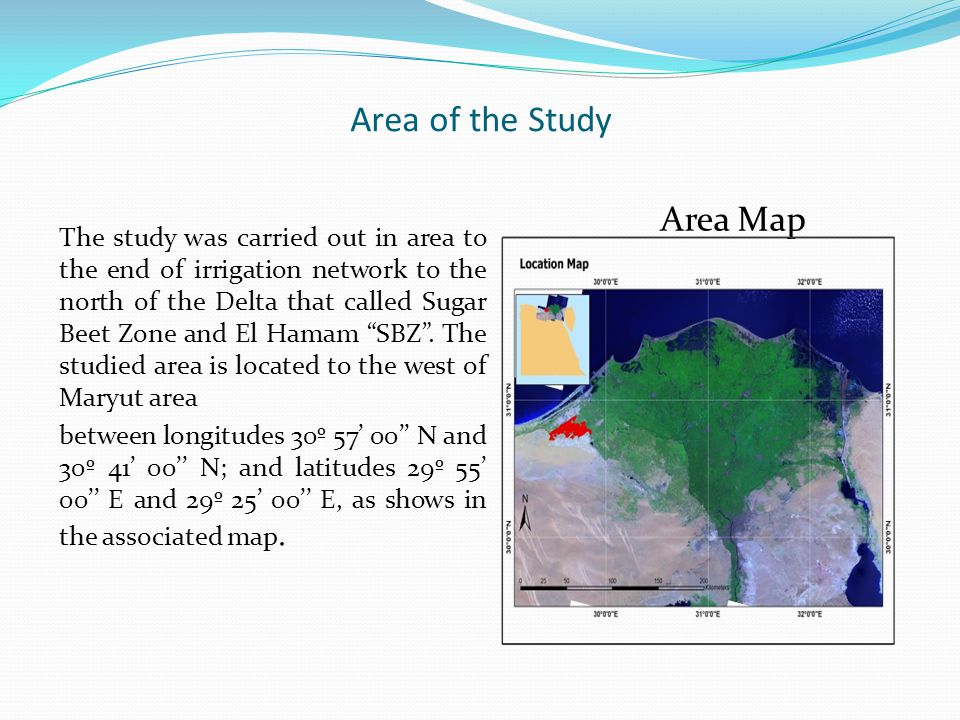 Area of the Study The study was carried out in area to the end of irrigation network to the north of the Delta that called Sugar Beet Zone and El Hamam SBZ .