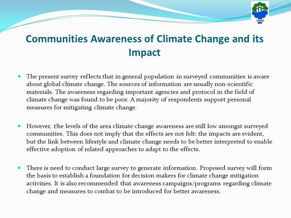 Communities Awareness of Climate Change and its Impact The present survey reflects that in general population in surveyed communities is aware about global climate change.