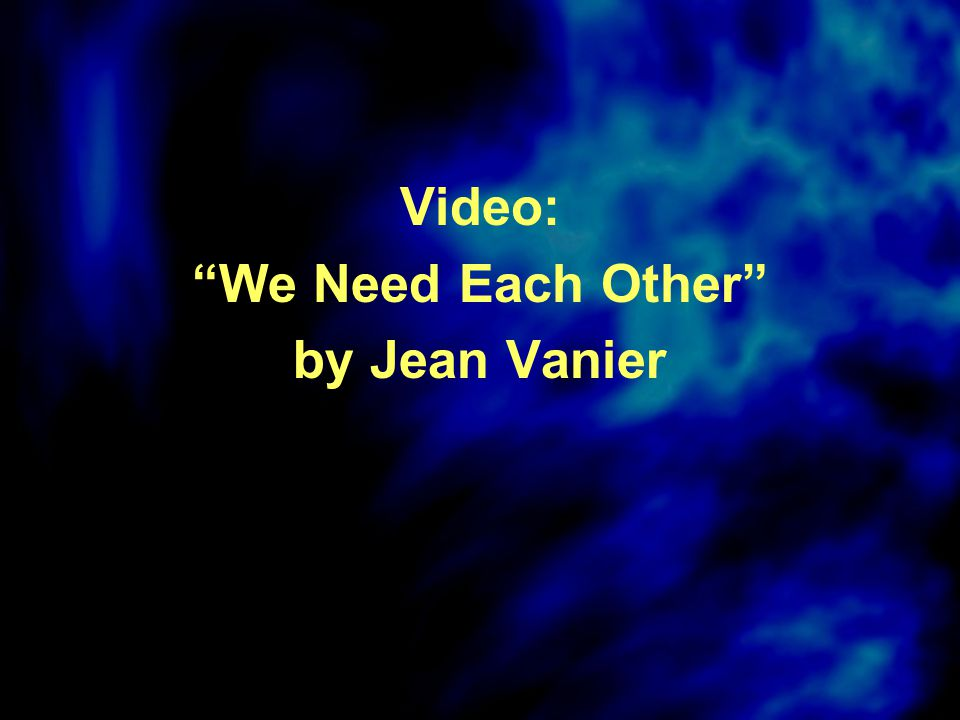 Video: We Need Each Other by Jean Vanier