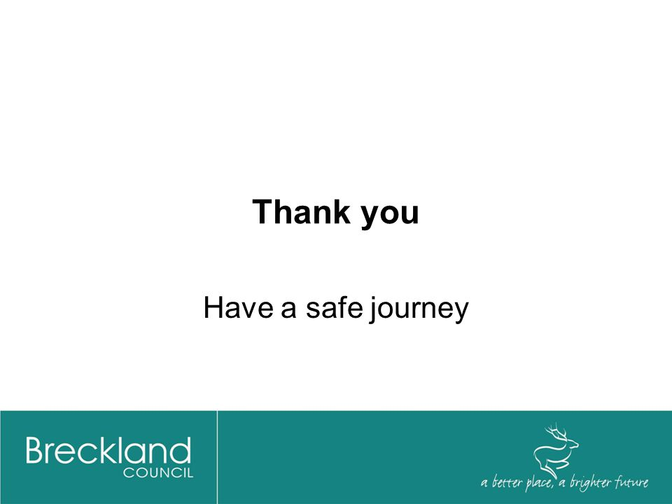 Thank you Have a safe journey