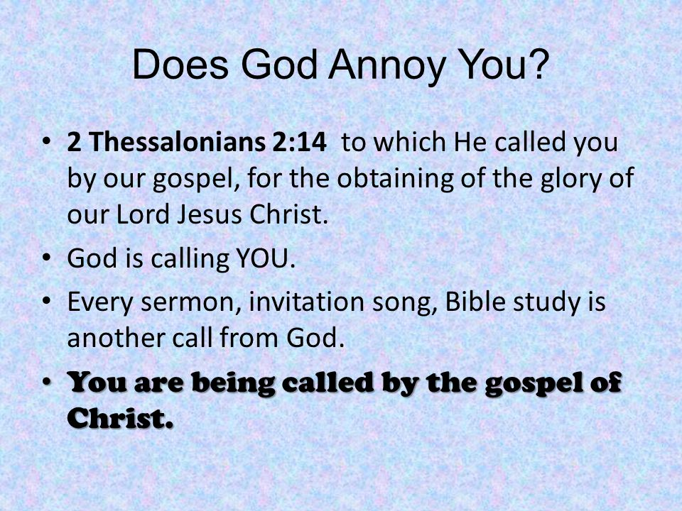 Does God Annoy You.