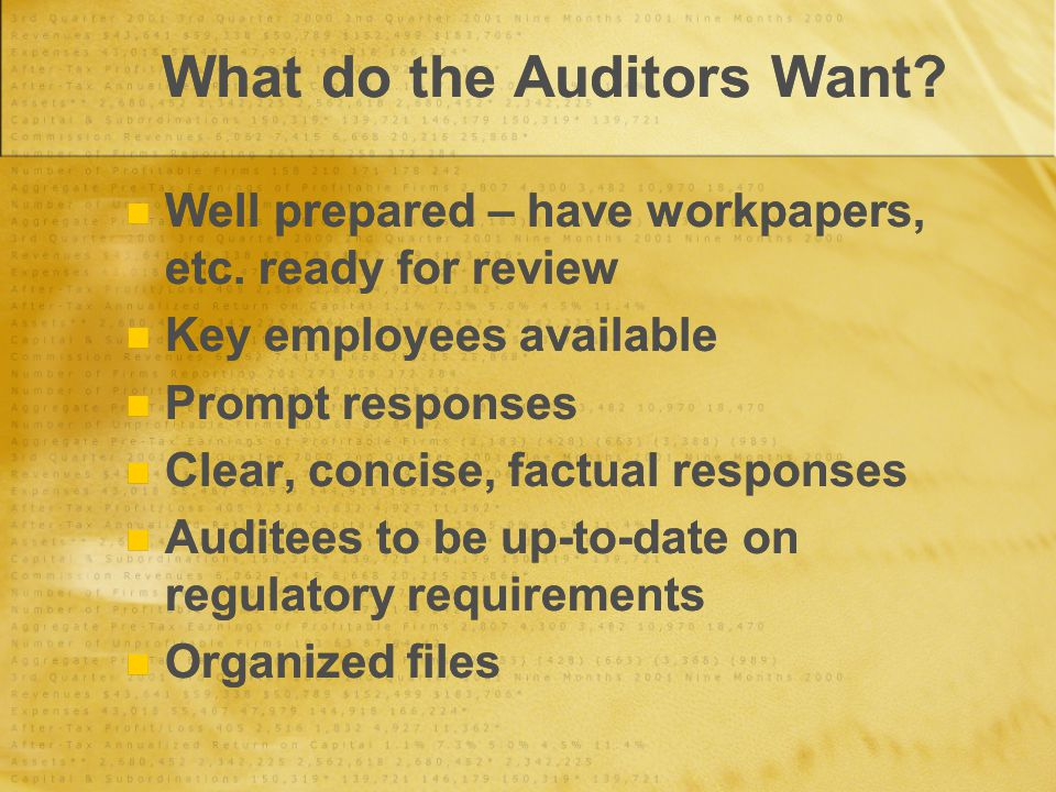 What do the Auditors Want. Well prepared – have workpapers, etc.