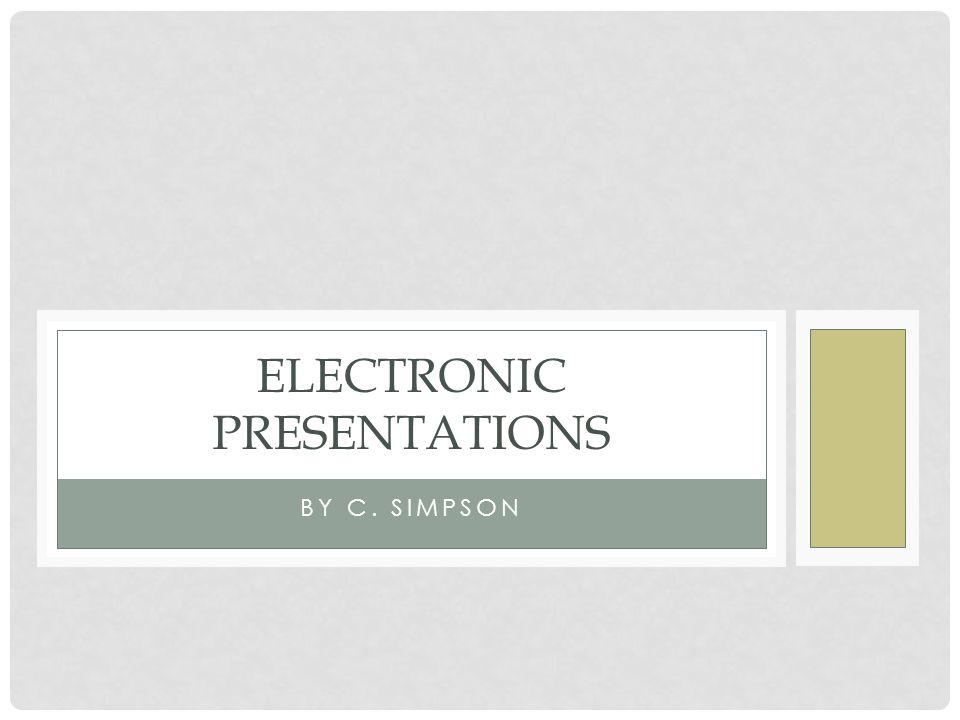 BY C. SIMPSON ELECTRONIC PRESENTATIONS