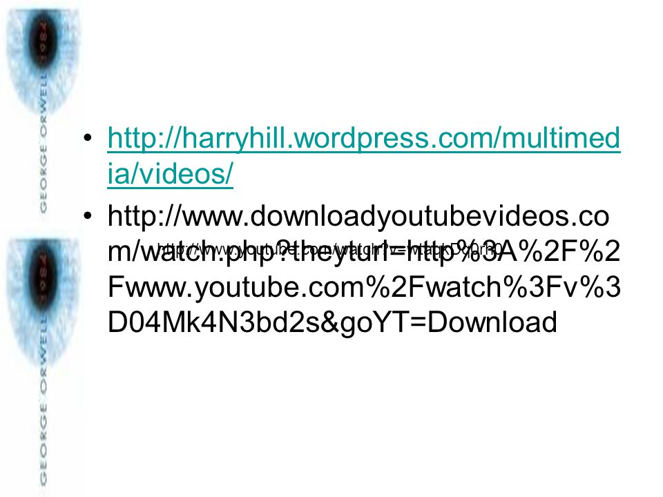 http://harryhill.wordpress.com/multimed ia/videos/http://harryhill.wordpress.com/multimed ia/videos/ http://www.downloadyoutubevideos.co m/watch.php?theyturl=http%3A%2F%2 Fwww.youtube.com%2Fwatch%3Fv%3 D04Mk4N3bd2s&goYT=Download http://www.youtube.com/watch?v=wtaqkDq0rh0
