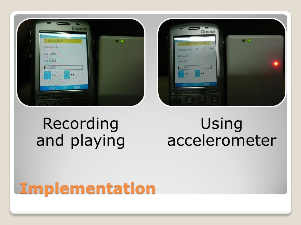 Implementation Recording and playing Using accelerometer