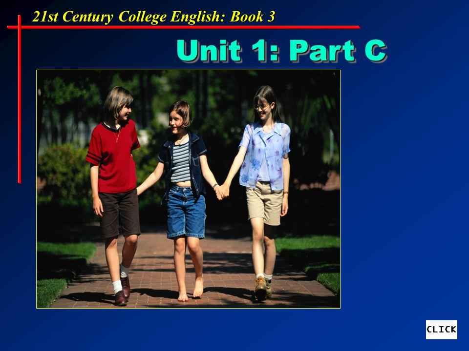21st Century College English: Book 3 Unit 1: Part C