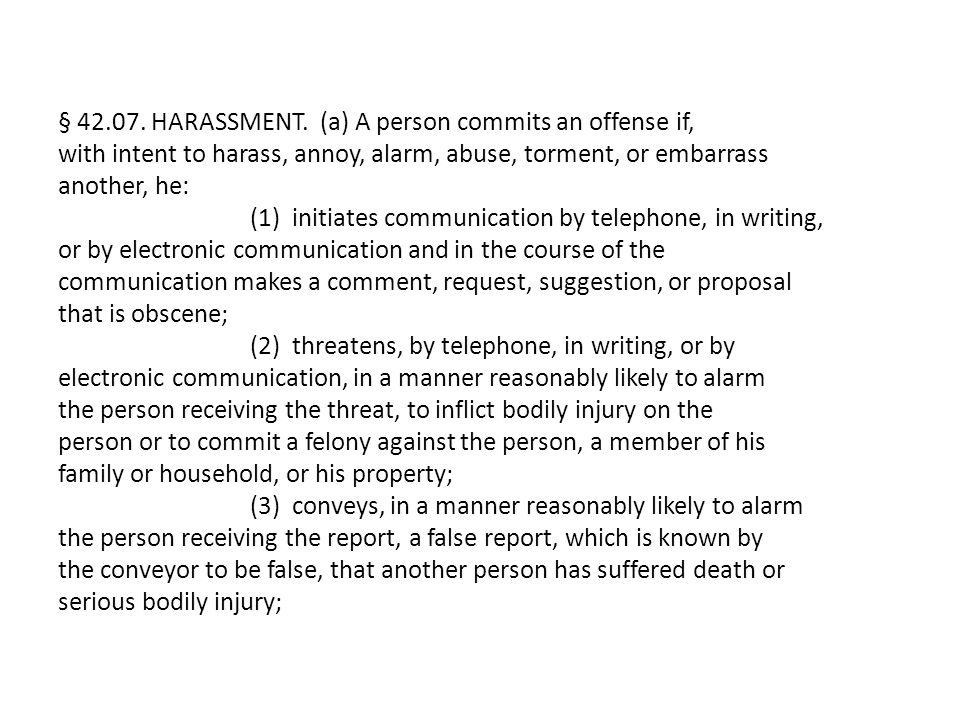 § 42.07. HARASSMENT.