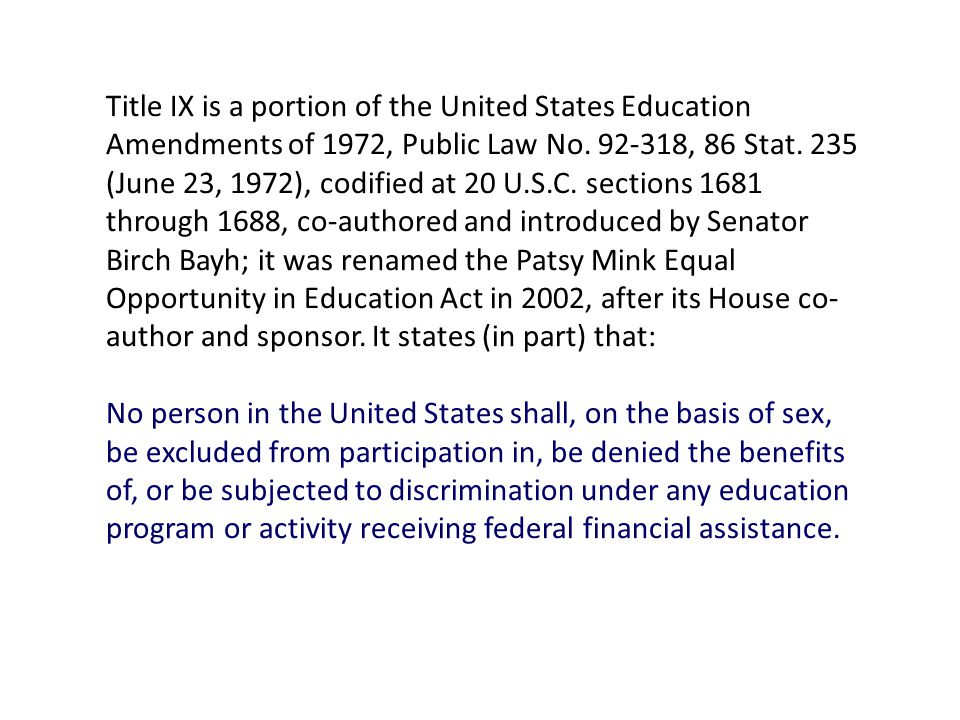Title IX is a portion of the United States Education Amendments of 1972, Public Law No.