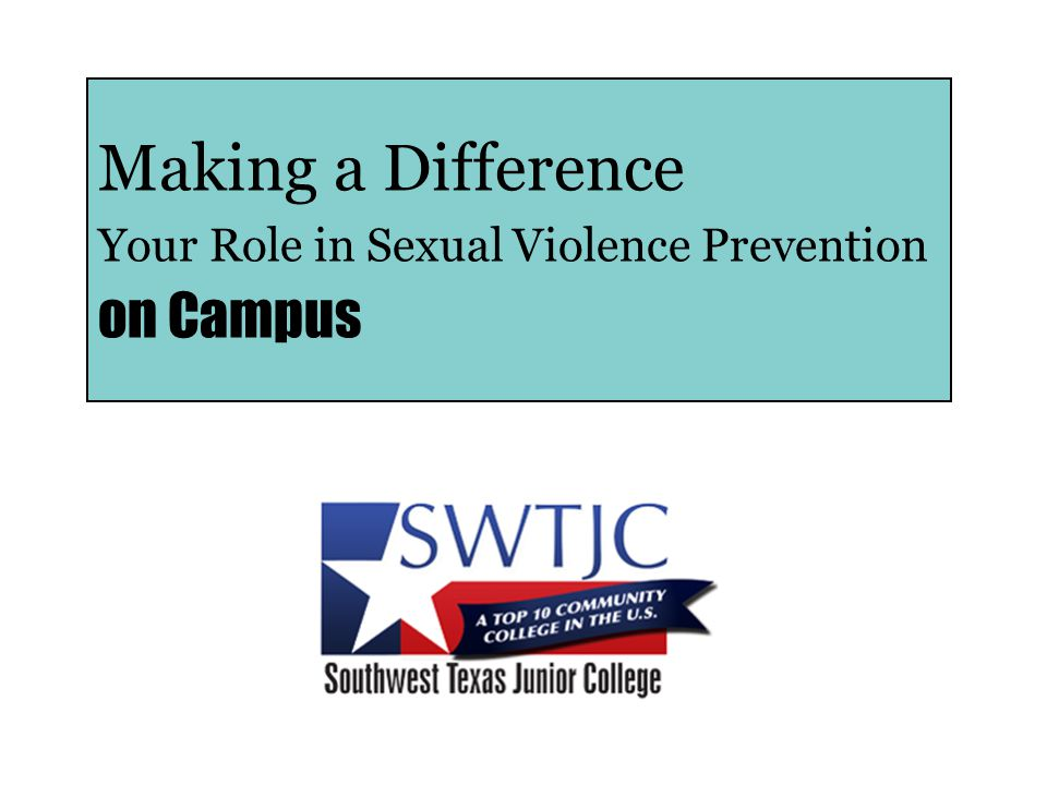 Making a Difference Your Role in Sexual Violence Prevention on Campus