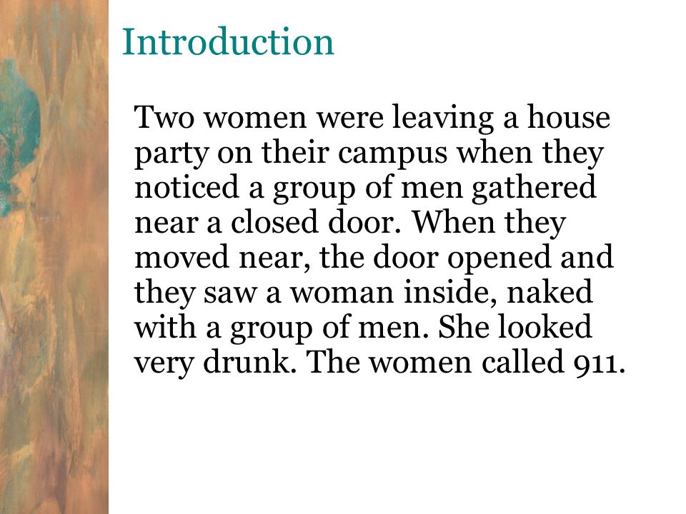 Introduction Two women were leaving a house party on their campus when they noticed a group of men gathered near a closed door.