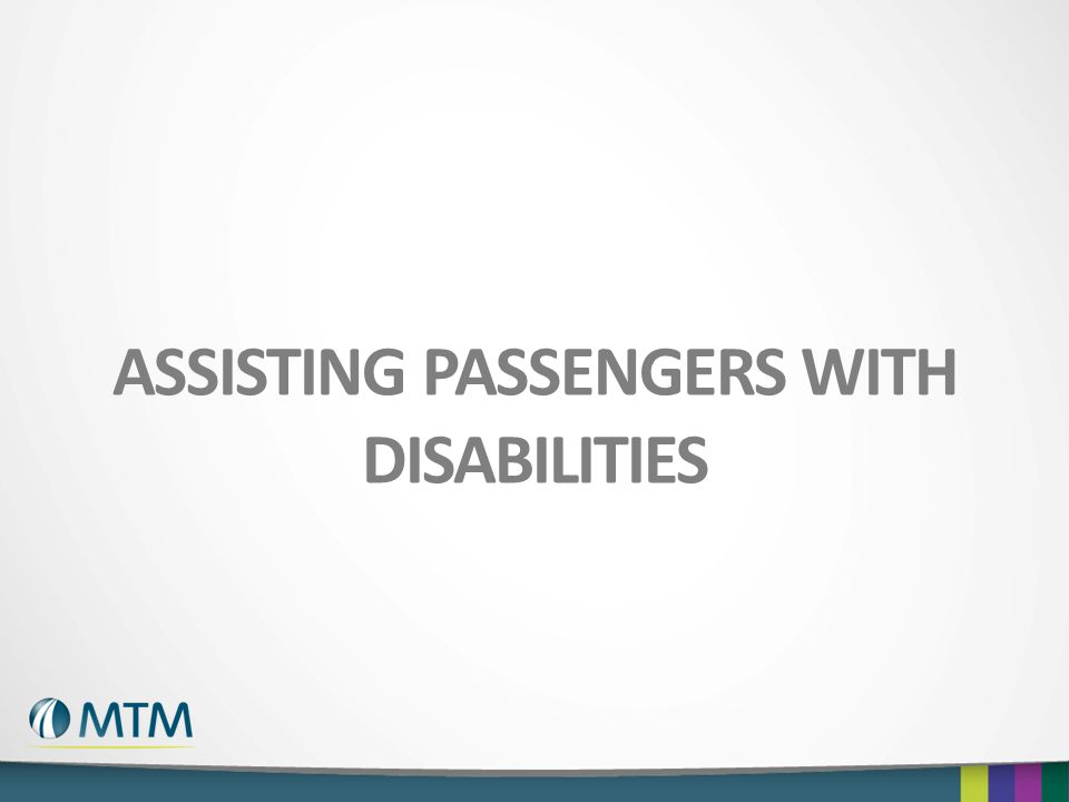 ASSISTING PASSENGERS WITH DISABILITIES