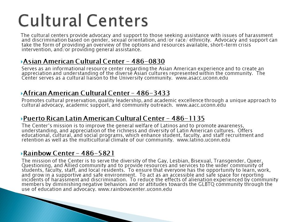 The cultural centers provide advocacy and support to those seeking assistance with issues of harassment and discrimination based on gender, sexual orientation, and/or race/ ethnicity.