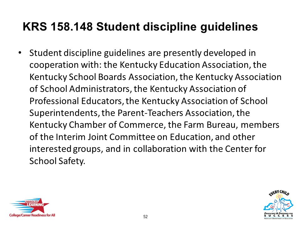 52 KRS 158.148 Student discipline guidelines Student discipline guidelines are presently developed in cooperation with: the Kentucky Education Associa