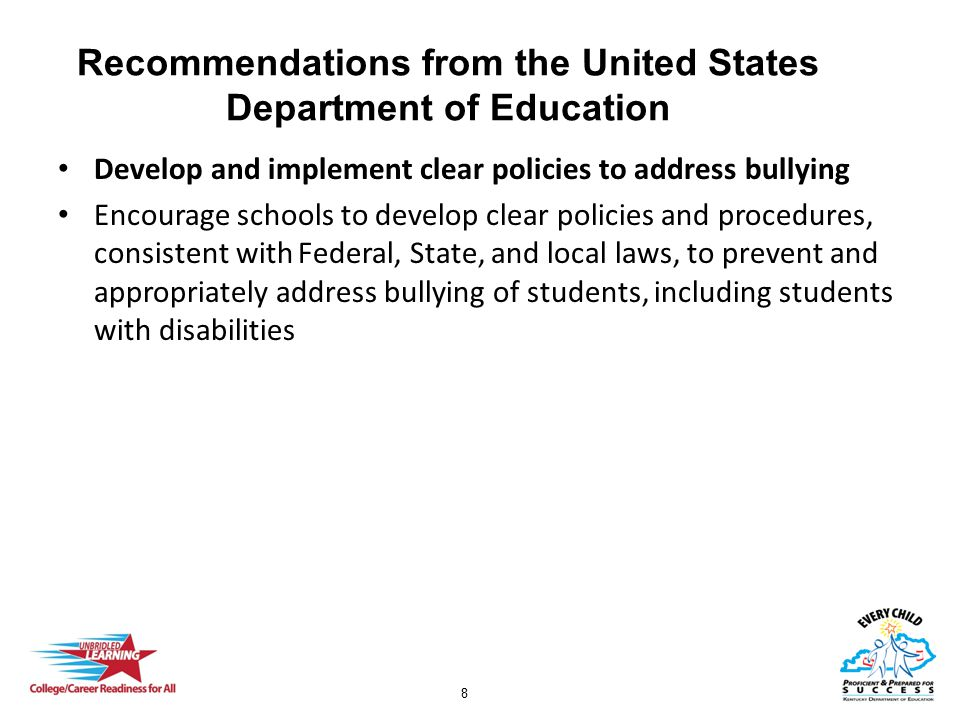 9 Recommendations from the United States Department of Education Monitor and track bullying behaviors Collecting and analyzing data on bullying behaviors can provide a clearer picture of what is happening in school and school activities, guide planning of prevention, instruction, and intervention efforts, and inform decision making on the effectiveness of current policies and practices over time