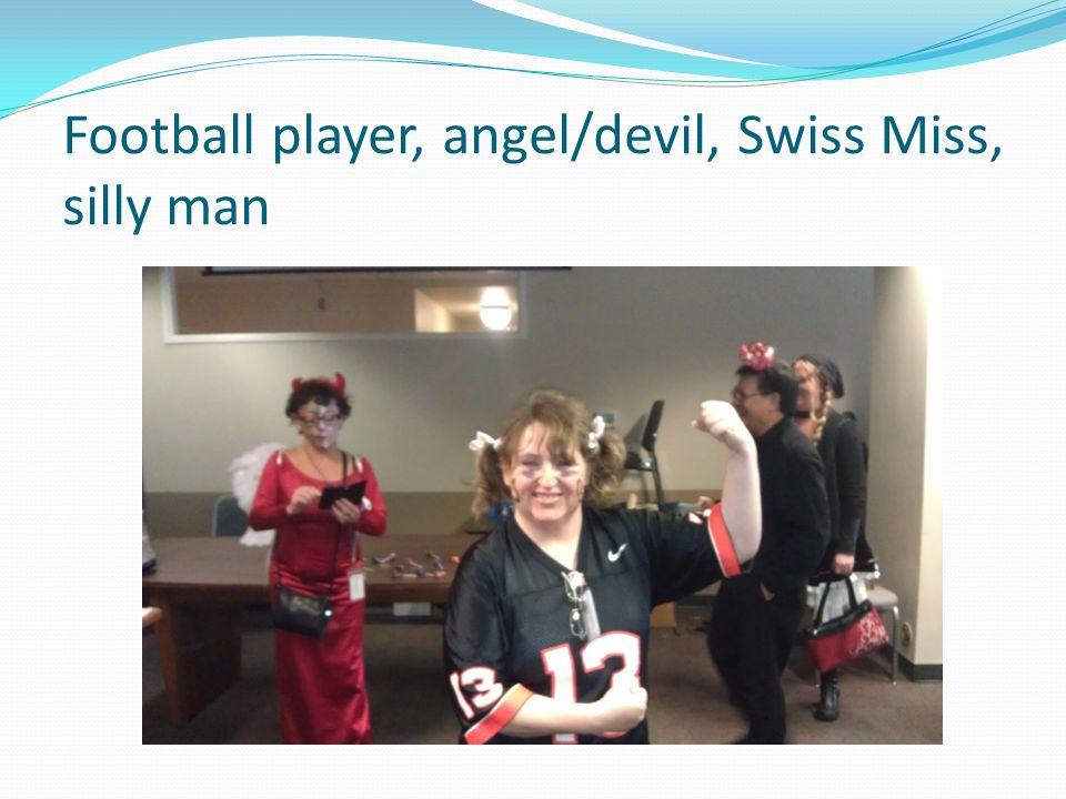 Football player, angel/devil, Swiss Miss, silly man