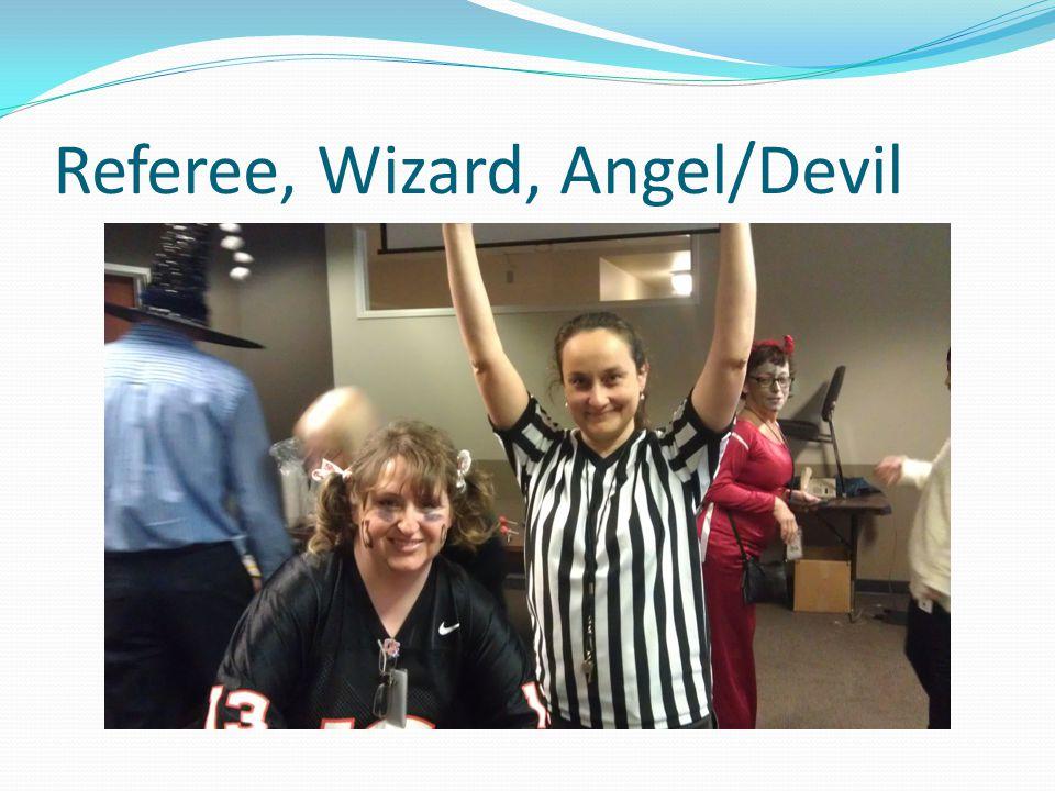 Referee, Wizard, Angel/Devil