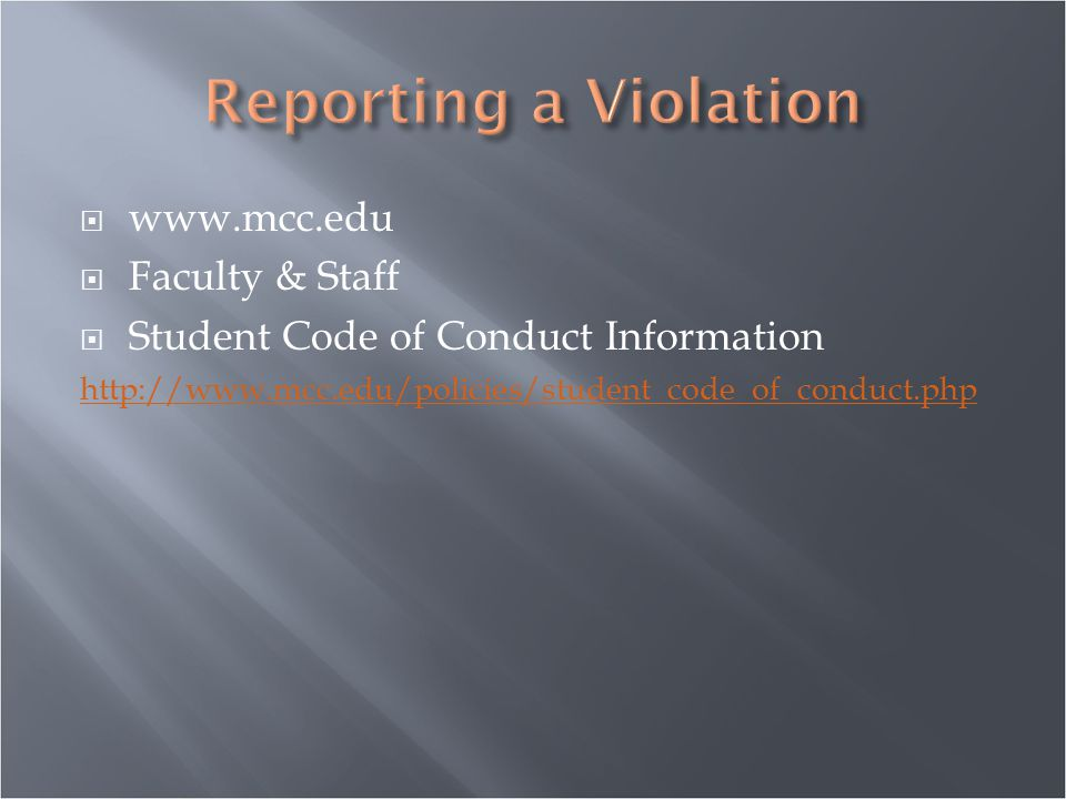  www.mcc.edu  Faculty & Staff  Student Code of Conduct Information http://www.mcc.edu/policies/student_code_of_conduct.php