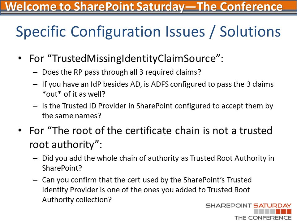 "Welcome to SharePoint Saturday—The Conference Specific Configuration Issues / Solutions For ""TrustedMissingIdentityClaimSource"": – Does the RP pass th"
