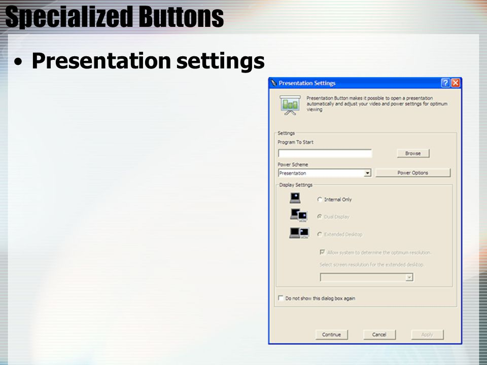 Presentation settings Specialized Buttons
