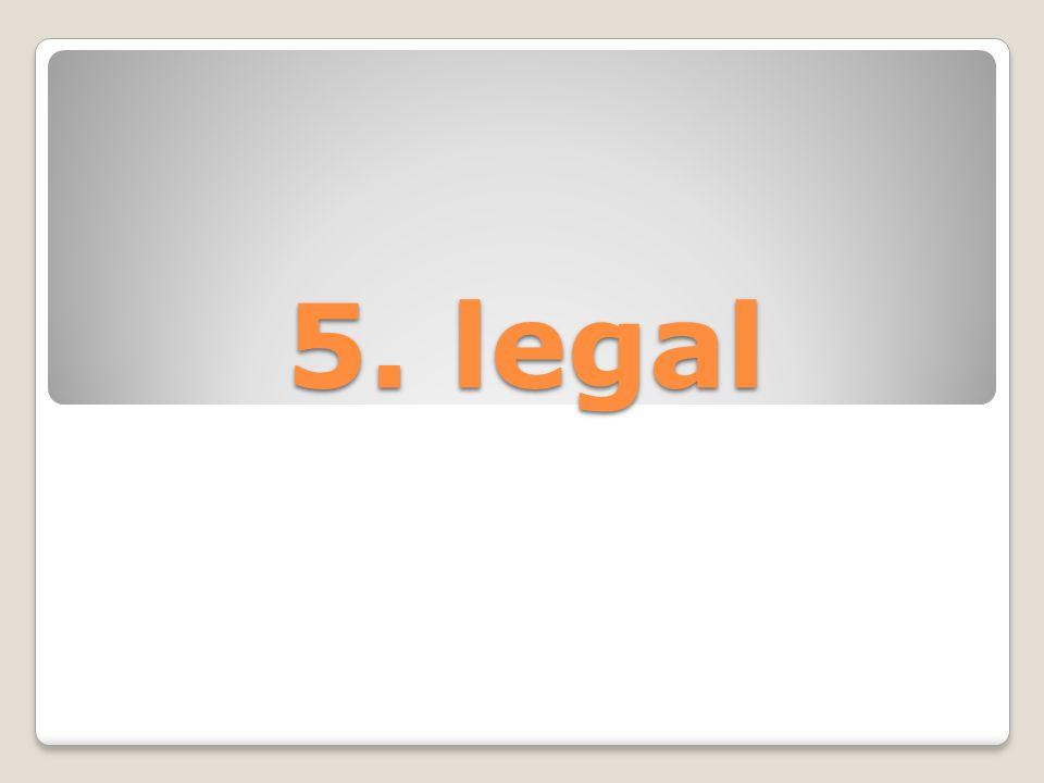 5. legal