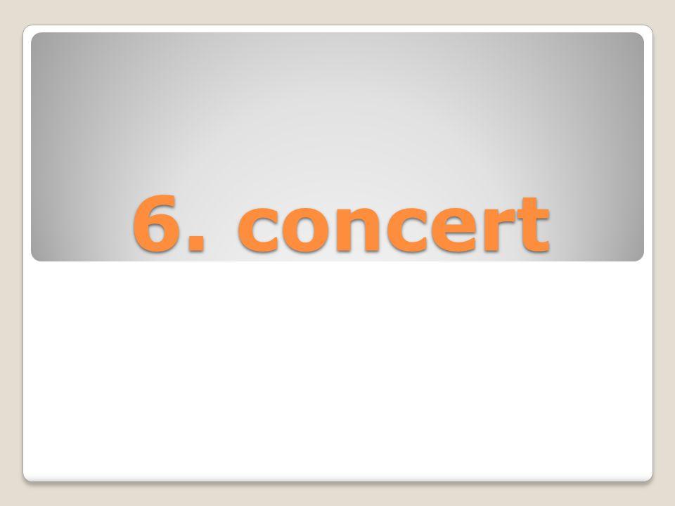 6. concert