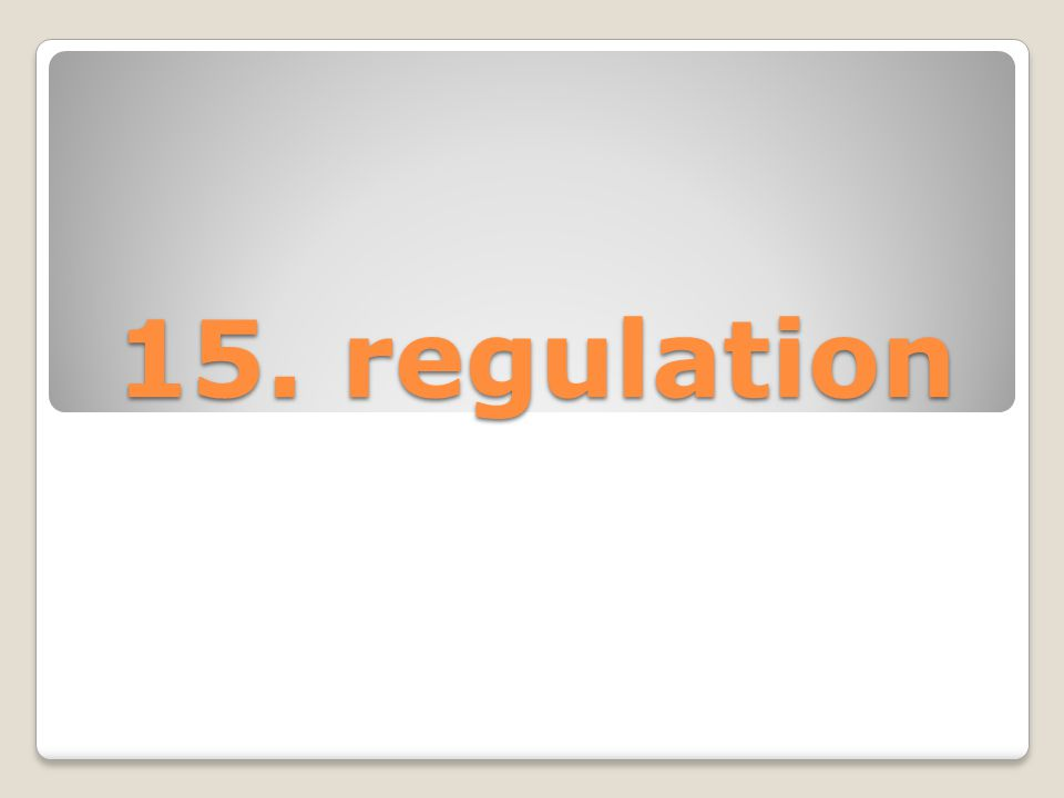 15. regulation