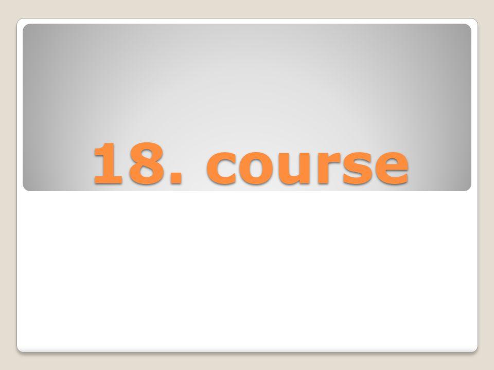 18. course