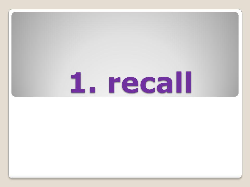 1. recall 1. recall