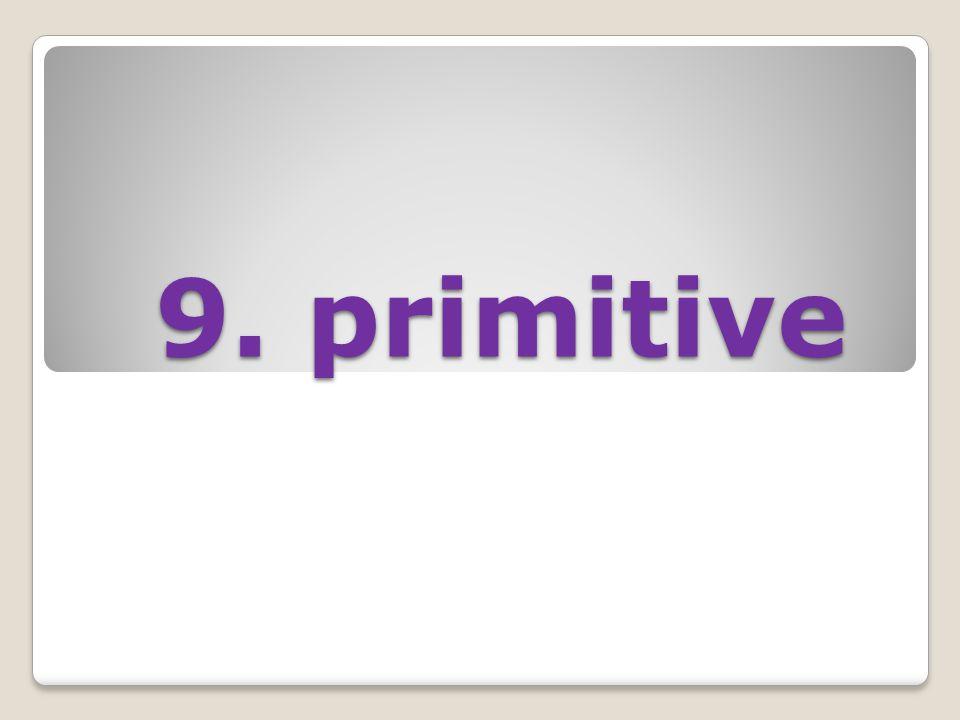 9. primitive 9. primitive