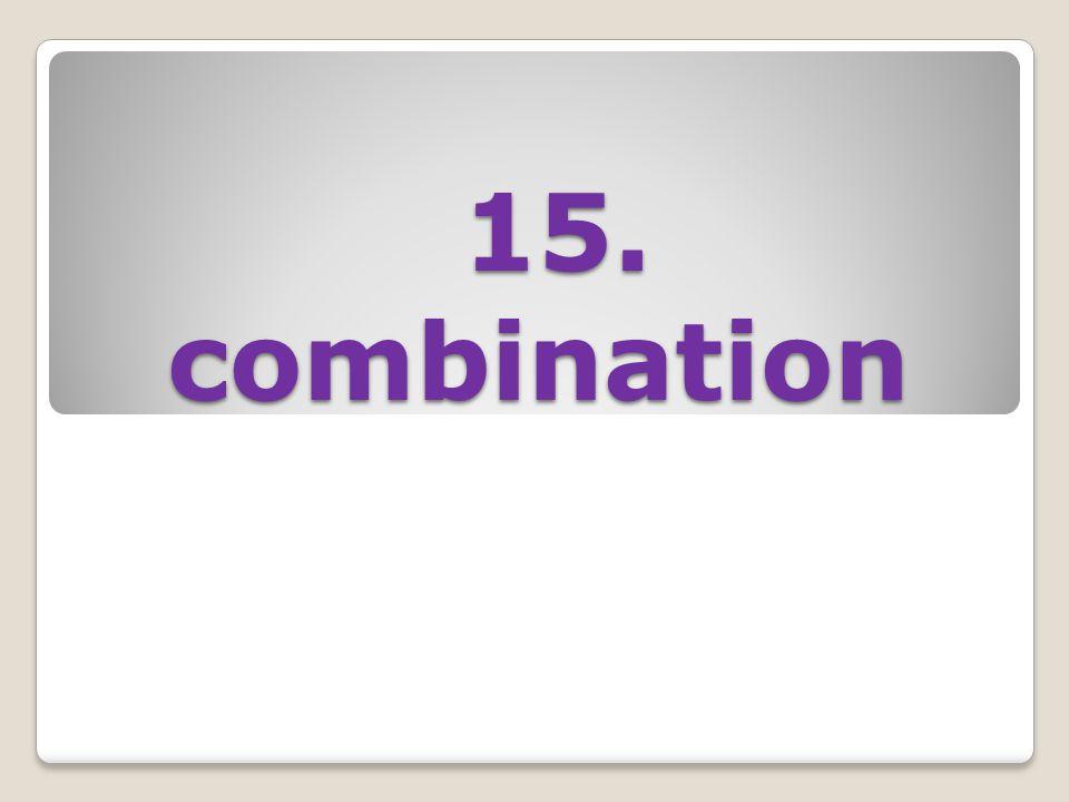 15. combination 15. combination
