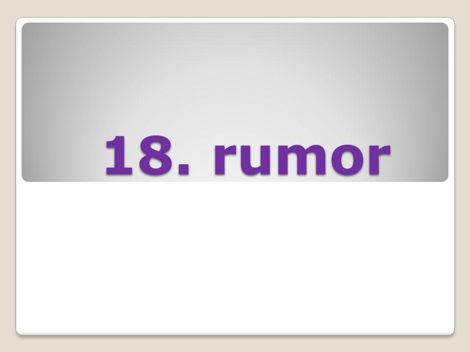 18. rumor 18. rumor