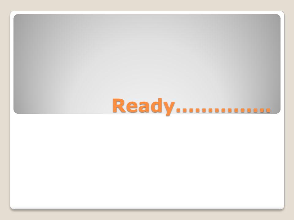 Ready……………
