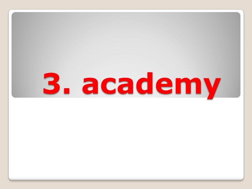 3. academy 3. academy